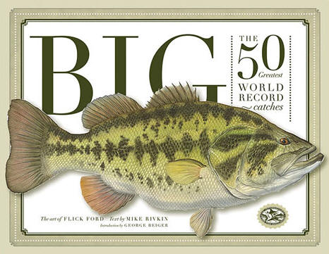 Flick Ford - Big: The 50 Greatest World Record Catches