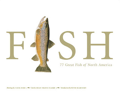 Flick Ford - Fish: 77 Great Fish of North America