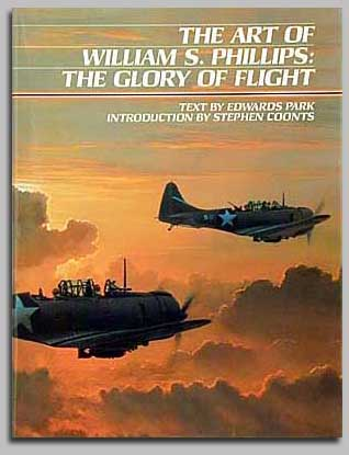 William Phillips - The Glory of Flight: The Art of William Phillips