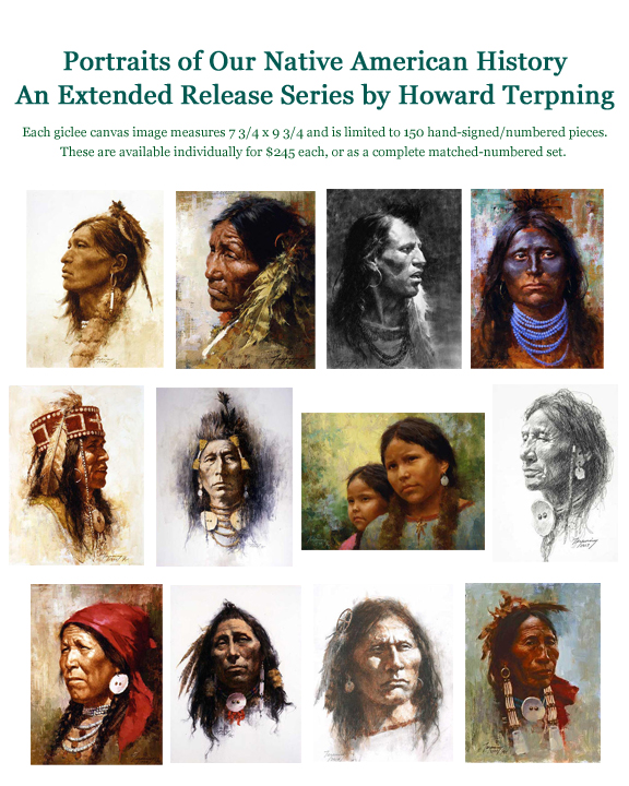 Howard Terpning - Portraits of Our Native American History - (12 Piece Matched Numbered Collection)